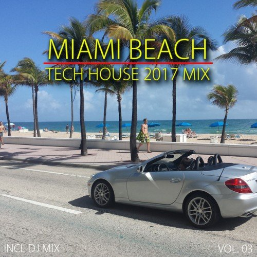 VA - Miami Beach Tech House 2017 Mix Vol.03: Mixed By Deep Dreamer (2017)