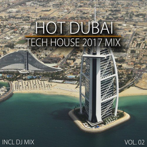 VA - Hot Dubai Tech House 2017 Mix Vol.02: Mixed By Deep Dreamer (2017)