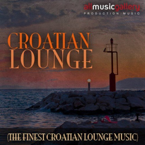 VA - Croatia Lounge: The Finest Croatian Lounge Music (2017)
