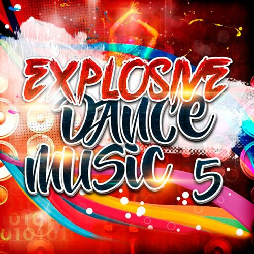 VA-Explosive Dance Music 5 (2017)
