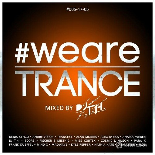 VA - #WeAreTrance #005-17-05 (By DJ TH) (2017)