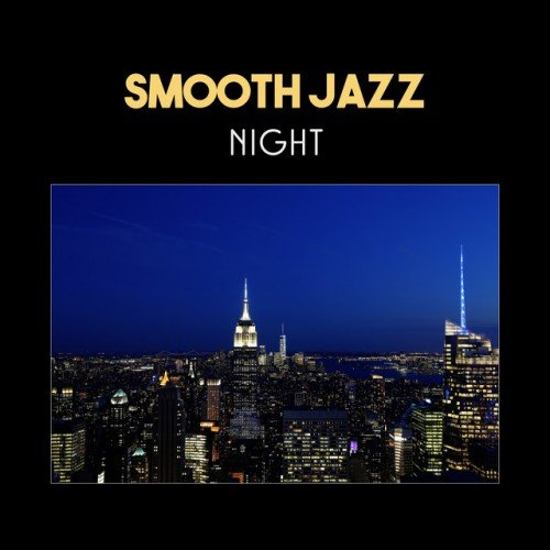 VA - Smooth Jazz Night: Cool Jazz Session (2017)