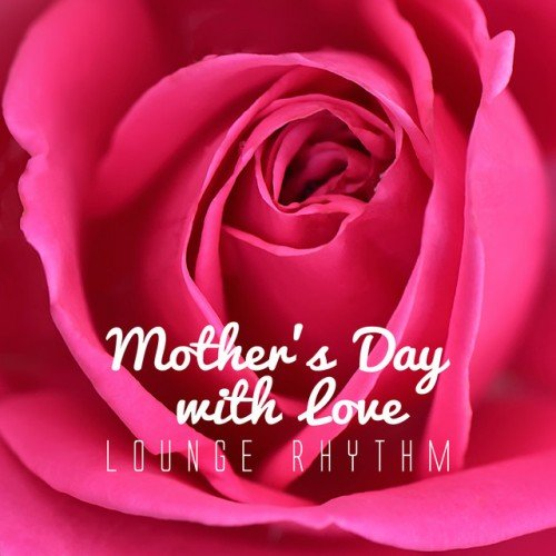 VA - Mothers Day with Love Lounge Rhythm (2017)