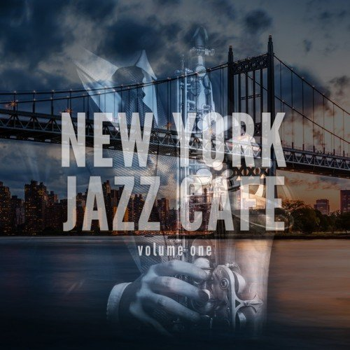 VA - New York Jazz Cafe: Finest Jazz and Lounge Tunes (2017)