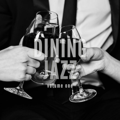 VA - Dining Jazz Vol.1: Finest Nu Jazz Selection (2017)