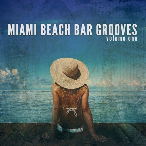 VA - Miami Beach Bar Grooves Vol.1: Sunny Deep House and Dance Grooves (2017)