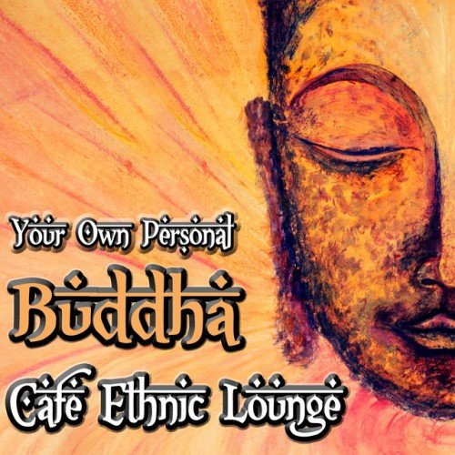 VA - Your Own Personal Buddha: Cafe Ethnic Lounge (2017)