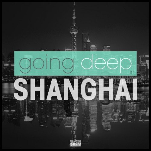 VA - Going Deep in Shanghai (2017)