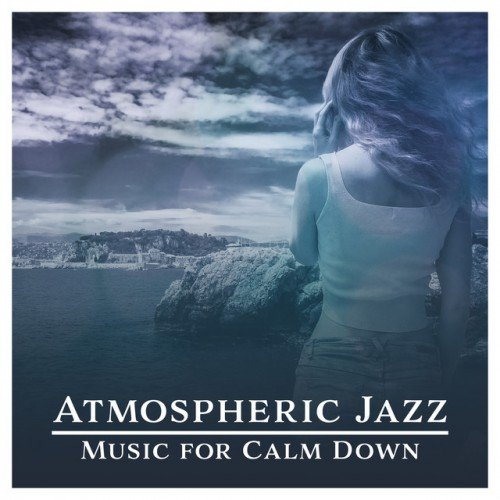 VA - Atmospheric Jazz Music for Calm Down (2017)