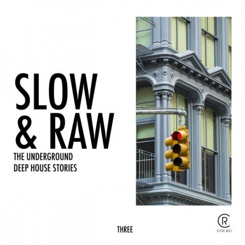 VA - Slow and Raw. The Underground Deep House Stories Vol.3 (2017)