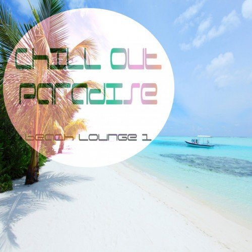 VA - Chill Out Paradise Vol.1 Beach Lounge (2017)