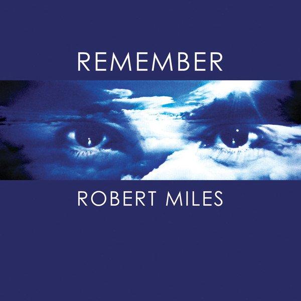 Robert Miles - Remember Robert Miles (2017)