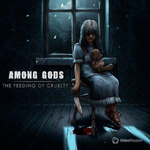 Among Gods - The Feeding Of Cruelty (2017)