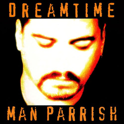 Man Parrish - Dreamtime (1998)