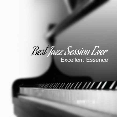 VA - Best Jazz Session Ever. Excellent Essence (2017)