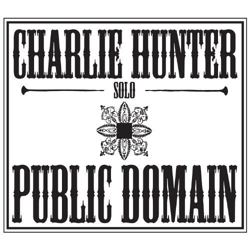 Charlie Hunter - Public Domain (2010)