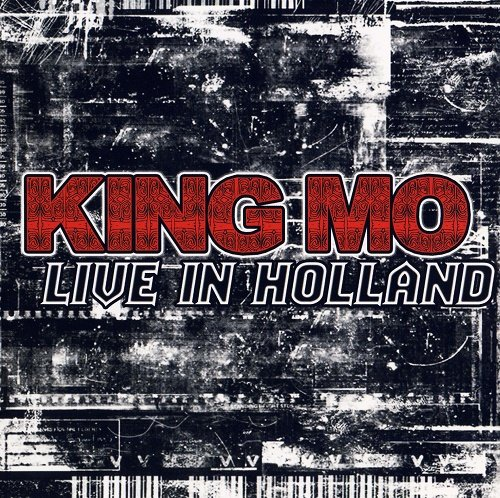 King Mo - Live in Holland (2011)