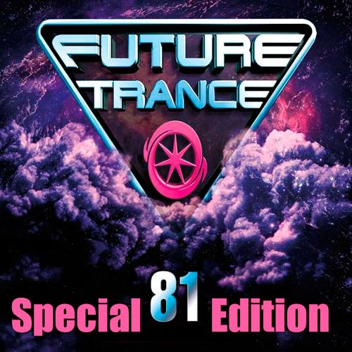 VA-Future Trance Vol.81 (Special Edition) (2017)