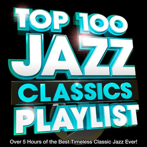 VA-Top 100 Jazz Classics Playlist (2017)