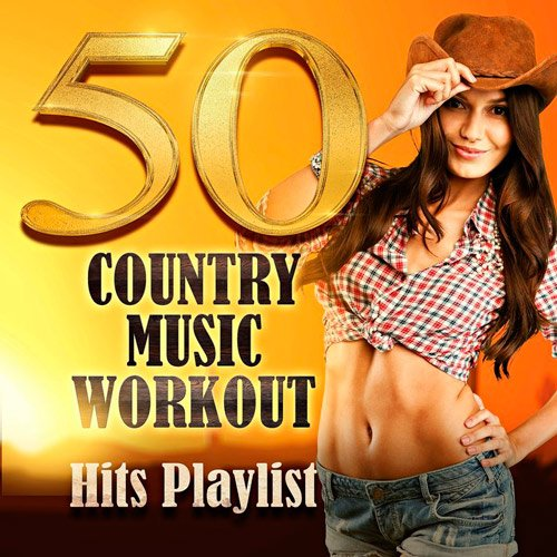 VA-50 Country Music Workout! Hits Playlist (2017)