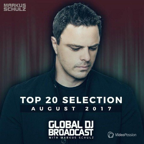 Global DJ Broadcast: Top 20 August 2017 (2017)