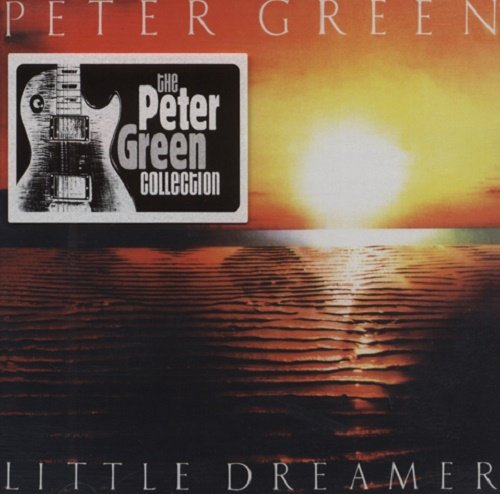 Peter Green - Little Dreamer [Reissue 2005] (1980)