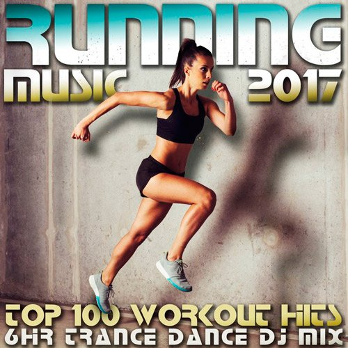 VA-Running Music 2017 Top 100 Workout Hits (2017)