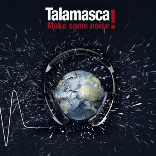 Talamasca - Make Some Noise! (2011)