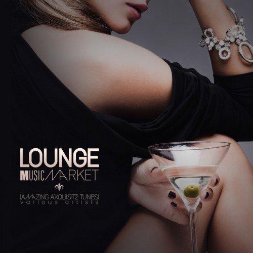 VA - Lounge Music Market: Amazing ExquisiteTunes (2017)
