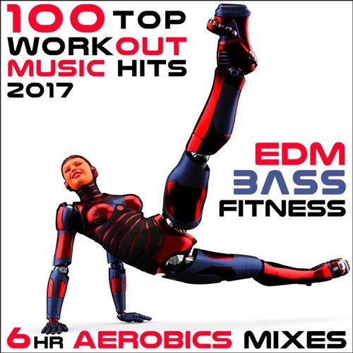 VA-100 Top Workout Music Hits 2017 EDM Bass Fitness (2017)