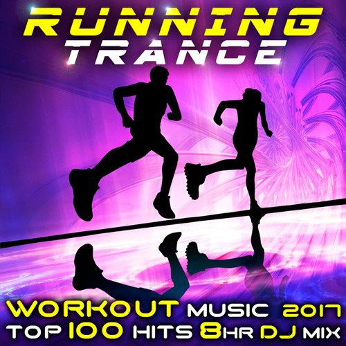 VA-Running Trance Workout Music 2017 Top 100 Hits (2017)