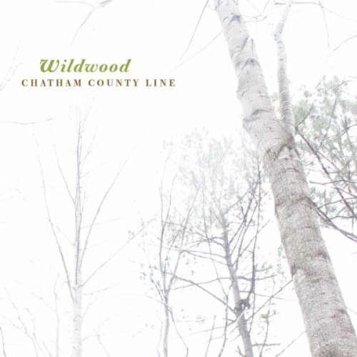Chatham County Line - Wildwood (2010)