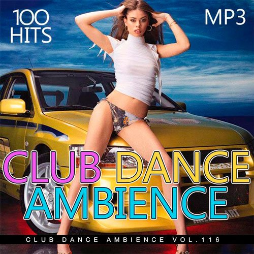 VA-Club Dance Ambience Vol.116 (2017)