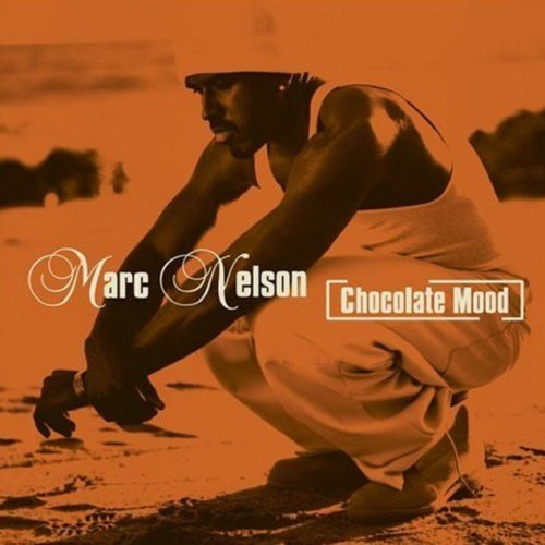 Marc Nelson - Chocolate Mood (1999)
