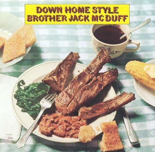 Brother Jack McDuff - Down Home Style (1969) [Reissue 1997]