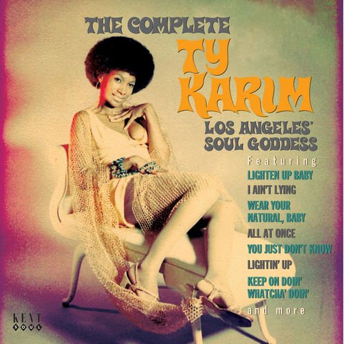 Ty Karim - The Complete Ty Karim: Los Angeles' Soul Goddess (2008) [Remastered]