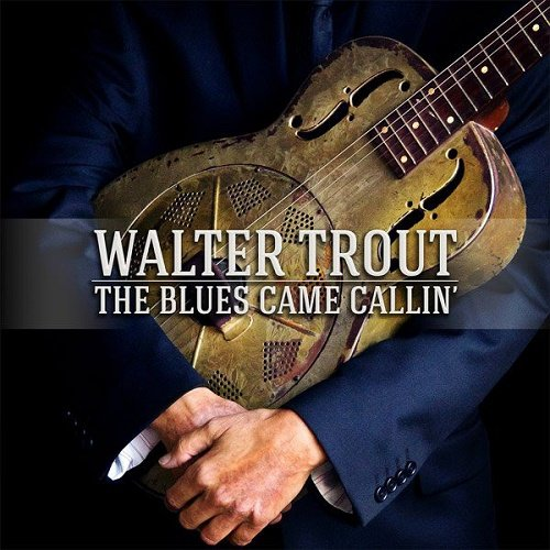 Walter Trout - The Blues Came Callin' (2014)
