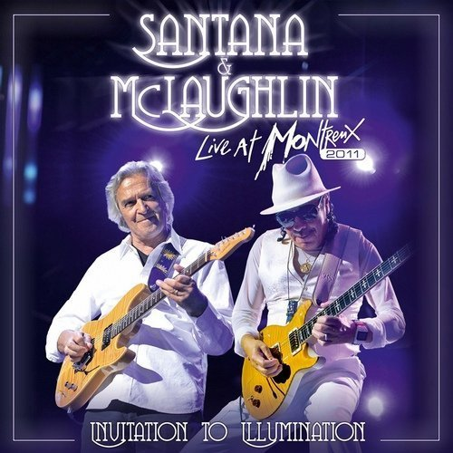 Carlos Santana & John McLaughlin - Live At Montreux 2011: Invitation To Illumination (2013) [24bit/96kHz]