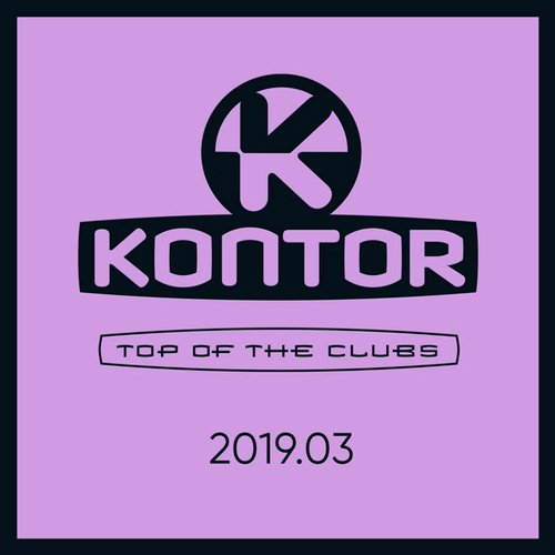 VA-Kontor Top Of The Clubs 2019.03 (2019)