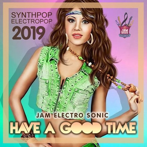 VA-Have A Good Time: Electropop Compilation (2019)