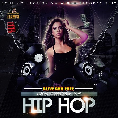 VA-Alive And Free: Grand Hip-Hop Collection (2019)