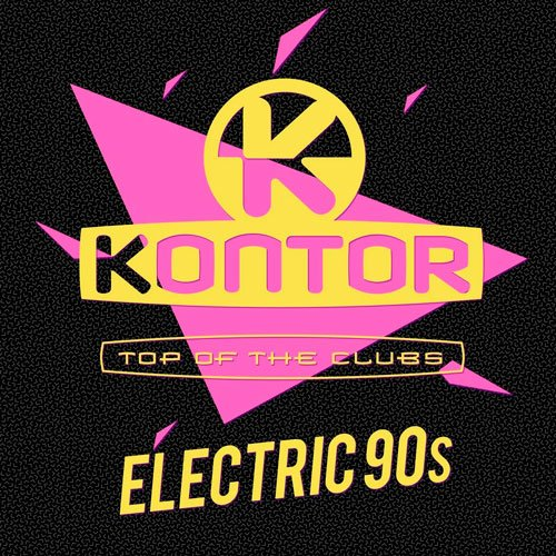 VA-Kontor Top of the Clubs - Electric 90s (2019)