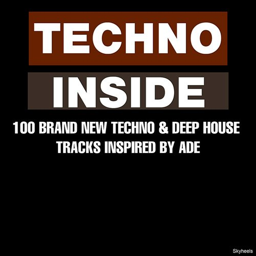 VA-Techno Inside: 100 Brand New Techno & Deep House Tracks Inspired by ADE (2019)
