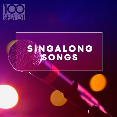 VA-100 Greatest Singalong Songs (2019)
