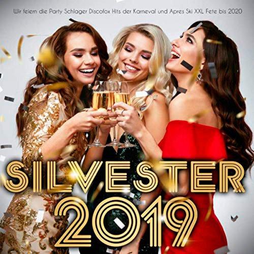 VA-Silvester 2019 (Wir feiern die Party Schlager Discofox Hits der Karneval und Apres Ski XXL Fete bis 2020) (2019)