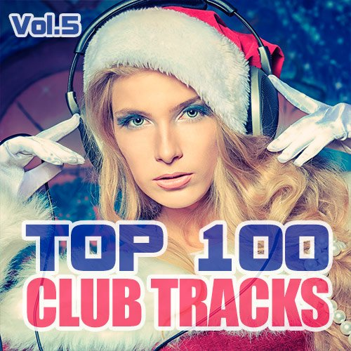 VA-Top 100 Club Tracks Vol.5 (2019)