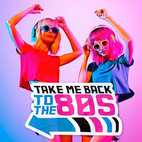VA-Take Me Back To The 80s (2019)