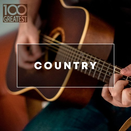 VA-100 Greatest Country: The Best Hits from Nashville And Beyond (2020)
