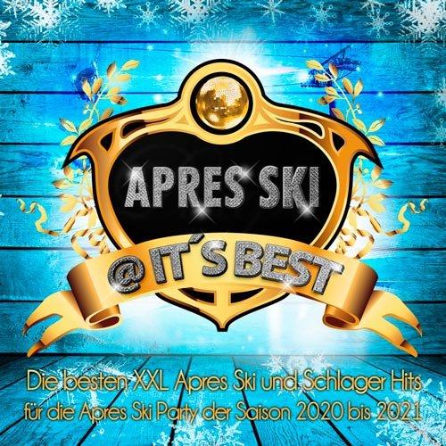 VA-Apres Ski @ it's best (Die besten XXL Apres Ski und Schlager Hits für die Apres Ski Party der Saison 2020 bis 2021) (2020)