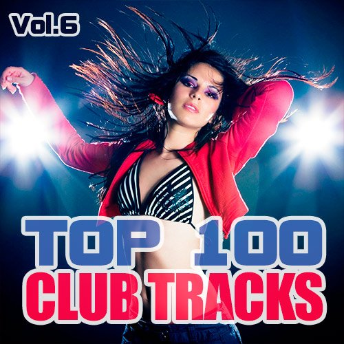 VA-Top 100 Club Tracks Vol.6 (2020)